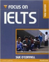 Focus on IELTS. Coursebook. Per le Scuole superiori. Con CD-ROM: Itest