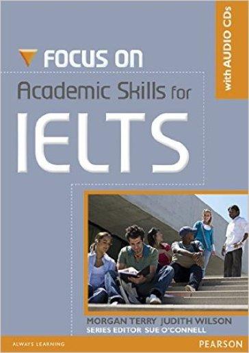 Focus on academic skills for IELTS. Per le Scuole superiori. Con CD-ROM