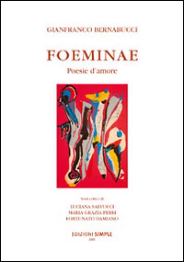 Foeminae. Poesie d'amore - Gianfranco Bernabucci | Kritjur.org