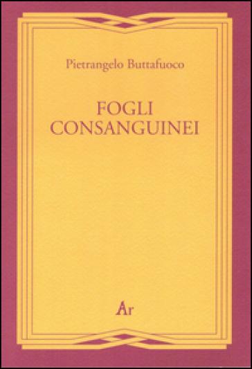 Fogli consanguinei - Pietrangelo Buttafuoco |