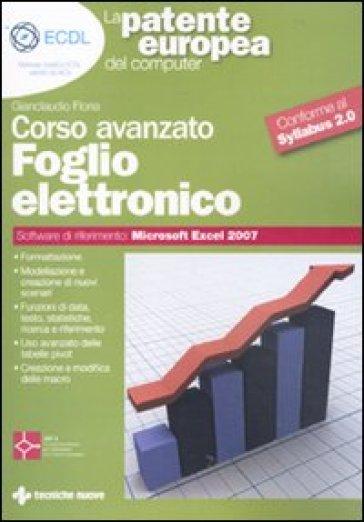 Foglio elettronico. Corso avanzato. Conforme al Sillabus 2.0 - Gianclaudio Floria | Ericsfund.org