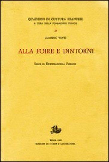 Alla «Foire» e dintorni. Saggi di drammaturgia «foraine» - Claudio Vinti |