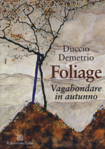 Foliage. Vagabondare in autunno - Duccio Demetrio | Jonathanterrington.com