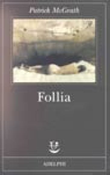 Follia - Patrick McGrath |