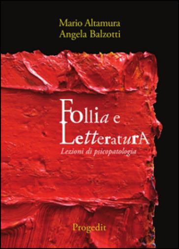 Follia e letteratura. Lezioni di psicopatologia - Mario Altamura | Thecosgala.com
