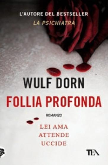Follia profonda - Wulf Dorn pdf epub