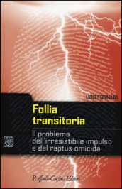 Follia transitoria. Il problema dell