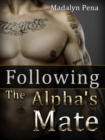 Following The Alpha's Mate