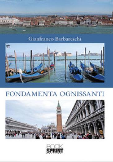 Fondamenta Ognissanti - Gianfranco Barbareschi | Rochesterscifianimecon.com