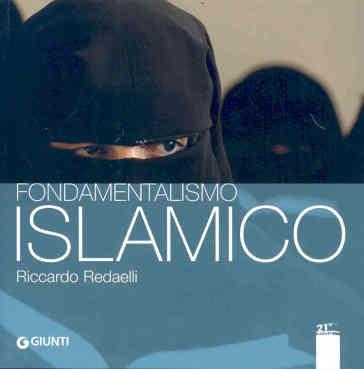 Fondamentalismo islamico - Riccardo Redaelli |
