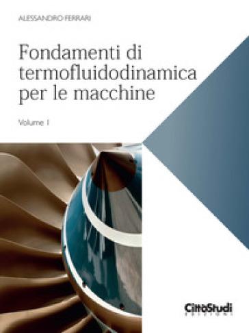 Fondamenti di termofluidodinamica per le macchine. 1. - Alessandro Ferrari pdf epub