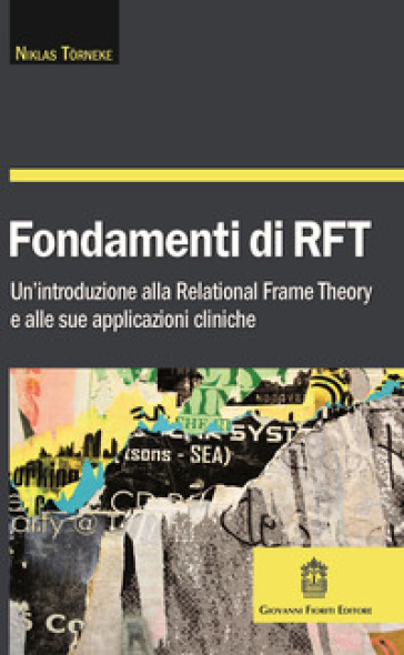 Fondamenti di RFT. Un'introduzione alla Relational Frame Theory e alle sue applicazioni cliniche - Niklas Torneke |