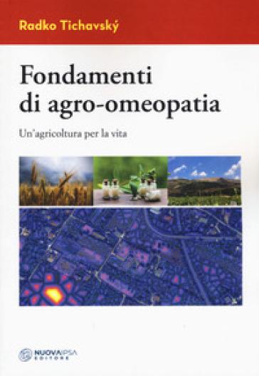 Fondamenti di agro-omeopatia. Un'agricoltura per la vita - Radko Tichavsku pdf epub