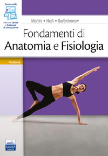 Fondamenti di anatomia e fisiologia. Con software di simulazione - Frederic H. Martini |