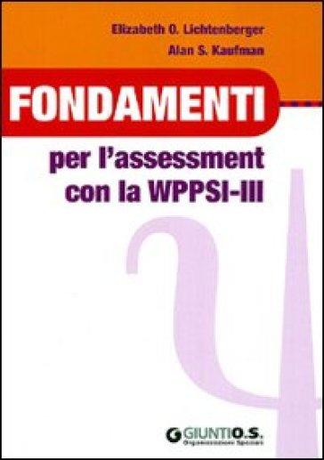 Fondamenti per l'assessment con la WPPSI-III - Elisabeth O. Lichtenberger | Jonathanterrington.com
