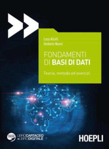 Fondamenti di basi di dati. Teoria, metodo ed esercizi. Con espansione online - Luca Allulli pdf epub