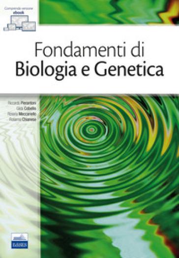 Fondamenti di biologia e genetica. Con e-book - Riccardo Pierantoni  