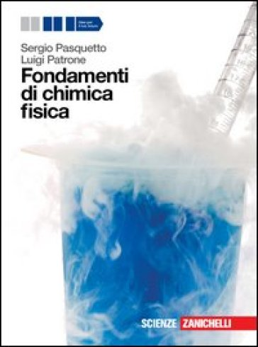 Fondamenti di chimica fisica. Per le Scuole superiori. Con espansione online - Sergio Pasquetto | Jonathanterrington.com