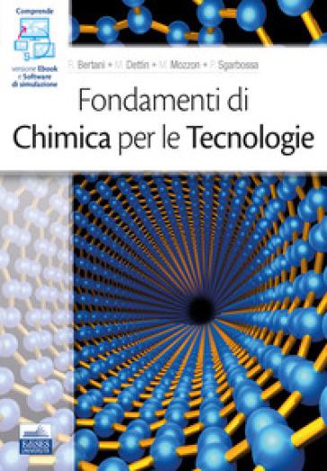 Fondamenti di chimica per le tecnologie - Roberta Bertani | Ericsfund.org