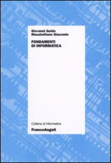 Fondamenti d'informatica - Giovanni Guida |