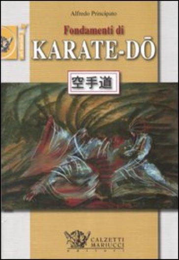 Fondamenti di Karate-Do - Alfredo Principato |