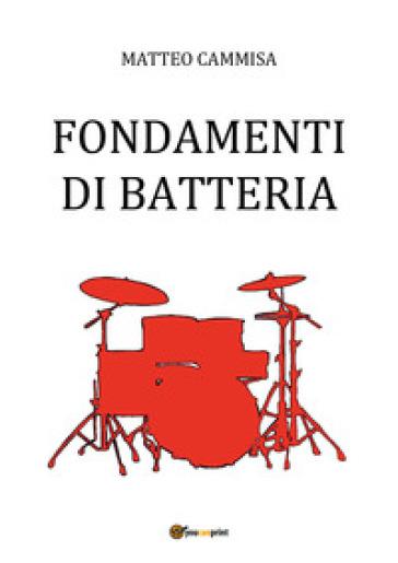 Fondamenti di batteria - Matteo Cammisa pdf epub