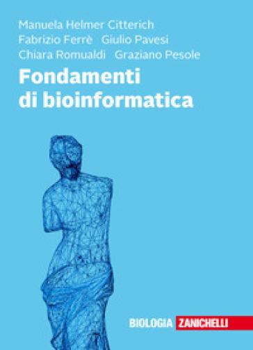 Fondamenti di bioinformatica - Manuela Helmer Citterich |