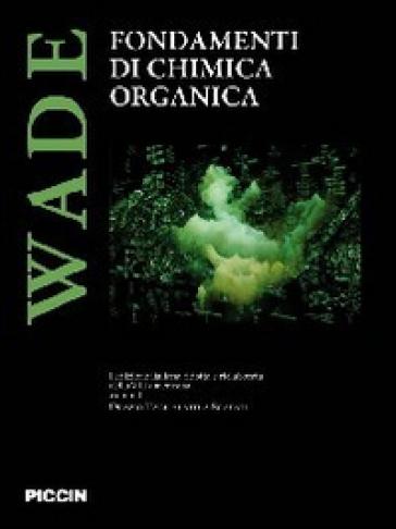 Fondamenti di chimica organica - Leroy G. Wade |