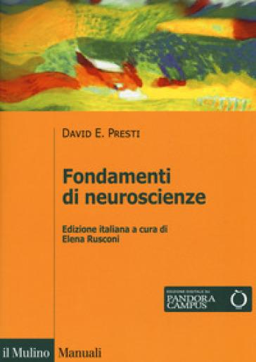 Fondamenti di neuroscienze - David E. Presti |