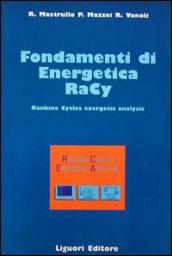 Fondamenti di energetica Racy. Rankine cycles exergetic analysis. Con floppy disk