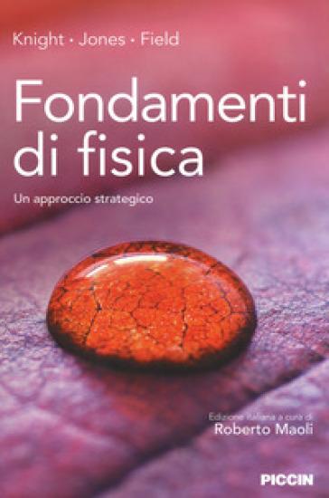 Fondamenti di fisica. Un approccio strategico - Randall D. Knight pdf epub