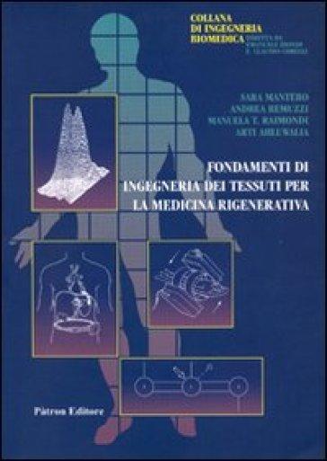 Fondamenti di ingegneria dei tessuti per la medicina rigenerativa -  pdf epub