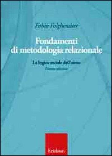Fondamenti di metodologia relazionale. La logica sociale dell'aiuto - Fabio Folgheraiter | Thecosgala.com