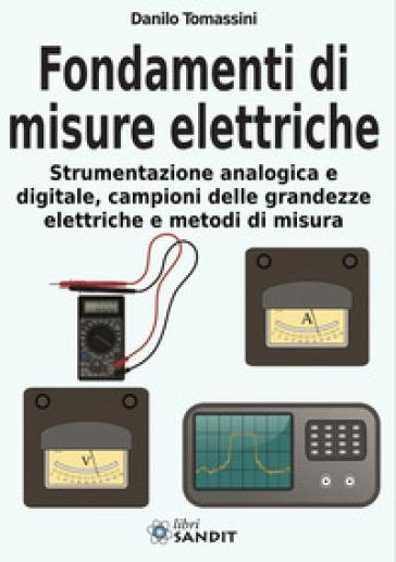 Fondamenti di misure elettriche - Danilo Tomassini  