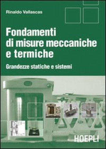 Fondamenti di misure meccaniche e termiche. Grandezze statiche e sistemi - Rinaldo Vallascas pdf epub