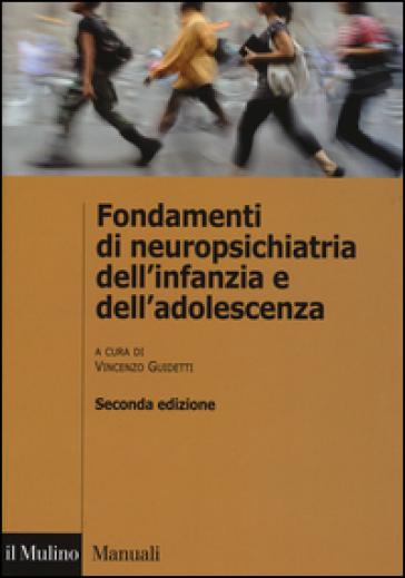 Fondamenti di neuropsichiatria dell'infanzia e dell'adolescenza - V. Guidetti pdf epub