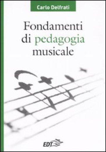 Fondamenti di pedagogia musicale - Carlo Delfrati | Thecosgala.com