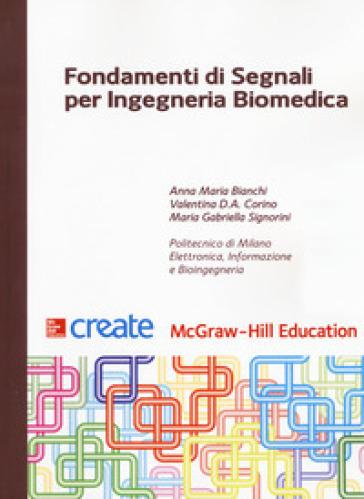 Fondamenti di segnali per ingegneria biomedica - Anna M. Bianchi |