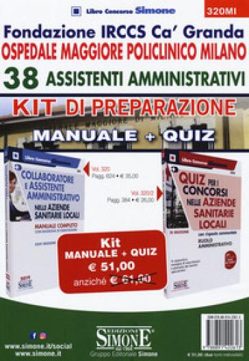 Fondazione IRCCS Ca' Granda. Ospedale Maggiore Policlinico Milano. 38 assistenti amministrativi. Kit di preparazione. Manuale + Quiz