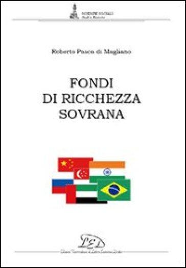 Fondi di ricchezza sovrana - Roberto Pasca di Magliano | Thecosgala.com