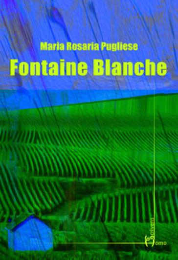 Fontaine blanche - M. Rosaria Pugliese  