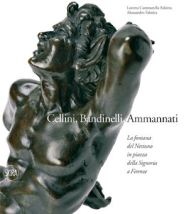 Fontana del Nettuno a Firenze. Ediz. illustrata (La) - Loretta Cammarella Falsitta |