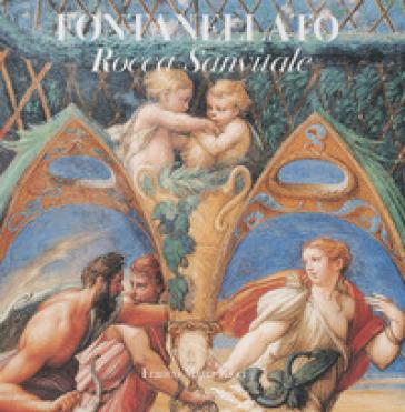 Fontanellato. Rocca Sanvitale. Ediz. inglese - Marzio Dall'Acqua | Rochesterscifianimecon.com