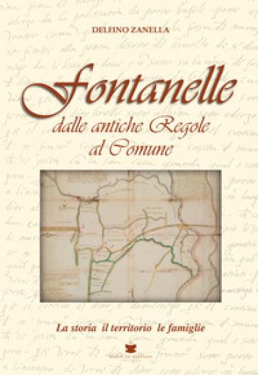 Fontanelle dalle antiche regole al Comune - Delfino Zanella |