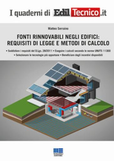 Fonti rinnovabili negli edifici: requisiti di legge e metodi di calcolo - Matteo Serraino |
