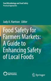 Food Safety for Farmers Markets:  A Guide to Enhancing Safety of Local Foods