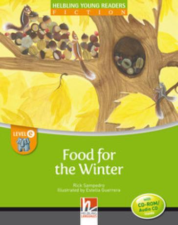 Food for the winter. Level E. Young readers. Fiction registrazione in inglese britannico. Con CD-ROM. Con CD-Audio - Rick Sampedro  