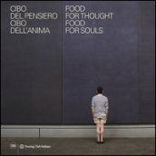 Food for thought, food for soul-Cibo del pensiero, cibo dell anima