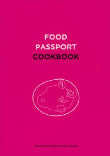 Food passport. Cookbook. Ediz. inglese, italiana, bulgara, olandese, polacca, portoghese, turca
