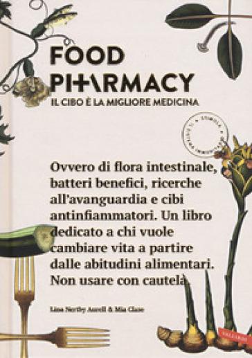 Food pharmacy. Il cibo è la migliore medicina - Lina Nertby Aurell |